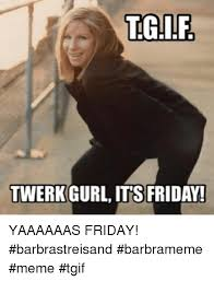 Its Friday Meme Pictures - 50 funny friday memes hilarious tgif memes love memes