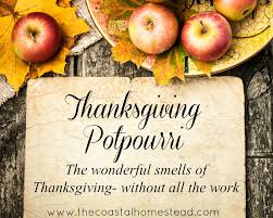 thanksgiving potpourri the wonderful smells of thanksgiving