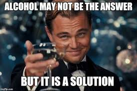 Memes Alcohol - leonardo dicaprio cheers meme imgflip