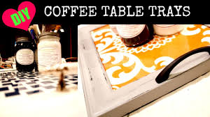 Coffee Table Trays by Diy Easy Coffee Table Trays Youtube
