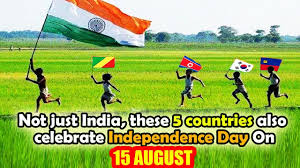 not just india these 5 countries also celebrate independence day