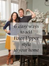 6 easy ways to add fixer upper style to your home for the home
