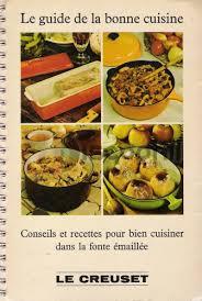 la bonne cuisine de a à z le guide de la bonne cuisine le creuset discophil books