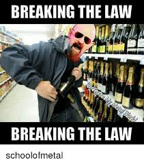 Meme Law - 25 best memes about breaking the law breaking the law memes
