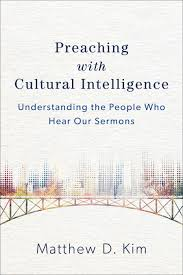preaching with cultural intelligence baker publishing group