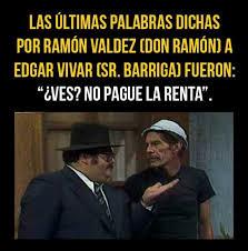 Meme Don Ramon - dopl3r com memes las 纎ltimas palabras dichas por ram纉n valdez
