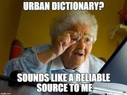 Dictionary Meme - grandma finds the internet meme imgflip