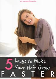 how to make your hair grow faster 5 ways to make your hair grow faster