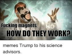 Icp Magnets Meme - how do magnets work meme do best of the funny meme