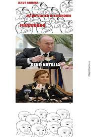 Natalia Meme - putin doesn t need nukes by ryuzaki oai meme center