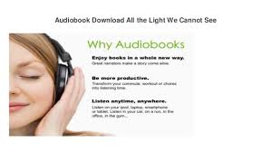 all the light we cannot see audiobook audiobook download free all the light we cannot see all the light w
