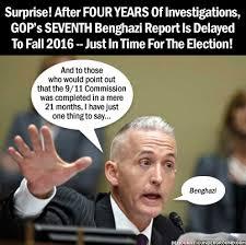 Benghazi Meme - surprise gop s seventh benghazi report is delayed to fall 2016