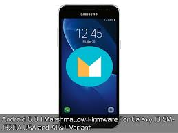 android firmware android 6 0 1 marshmallow firmware for galaxy j3 sm j320a usa and