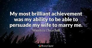 wedding quotes second marriage my most brilliant achievement was my ability to be able to