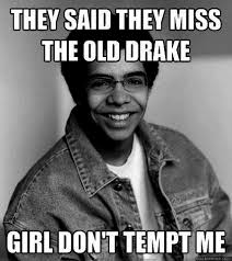 New Drake Meme - new new drake memes drake memes he s just so meme able top mobile