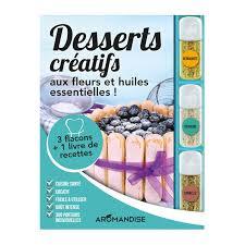 cuisine aux huiles essentielles livre coffret desserts créatifs aux cristaux d huiles essentielles