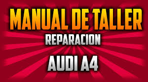 manual taller reparación audi a4 manualesmotor youtube