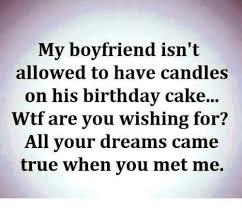 Boyfriend Birthday Meme - my boyfriend isn t allowed to have candles on his birthday cake wtf