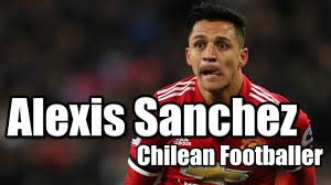 alexis sanchez early life alexis sanchez bio age height net worth facts and lifestyle 2018