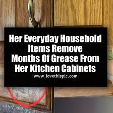 Removing Grease From Kitchen Cabinets Her Everyday Household Items Remove Months Of Grease From Her