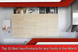 best ikea products best ikea products for any family top ten list