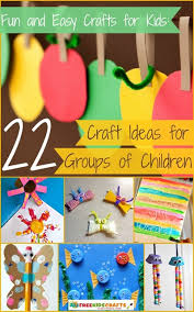 and easy crafts for 22 craft ideas for groups of
