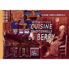 livre de cuisine traditionnelle authentique cuisine traditionnelle du berry livre recettes