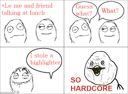 So Hardcore Meme - ragegenerator rage comic so hardcore