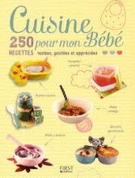 livre cuisine bébé cuisine pour mon bébé 250 recettes testées arielle rosin