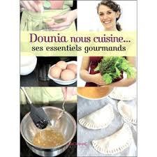 dounia cuisine dounia nous cuisine ses essentiels gourmands broché dounia