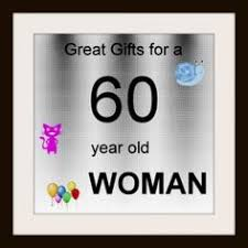birthday gift 60 year great gifts for a 45 year woman gifts by age