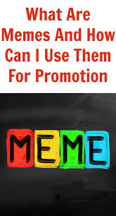 What Are Memes - are memes and how can i use them for promotion