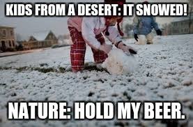 Snow Memes - snow memes imgflip
