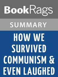 how we survived communism u0026 even laughed by slavenka drakulic