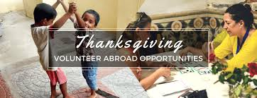 thanksgiving volunteer abroad opportunities global volunteers