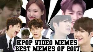 Best Video Memes - kpop video memes best of kpopmaypop2 2017 youtube