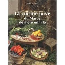 recette cuisine juive maguy kakon la cuisine juive du maroc de mère en fille dafina