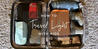 How to travel light with kids our next adventure