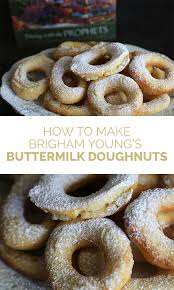 how to make brigham young u0027s buttermilk doughnuts this historic