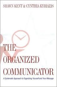 organizing yourself the organized communicator the professional development group