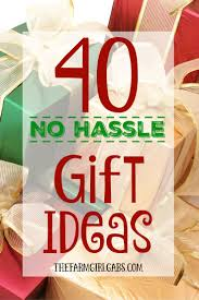 40 no hassle gift ideas simple gifts holidays and gift