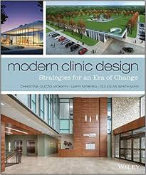 amazon com modern clinic design strategies for an era of change