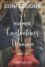 quotes about being a strong godly woman confessions of a former contentious woman part 1 jolene engle