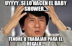 Baby Shower Memes - uyyyy si lo hacen el baby shower jacky meme on memegen