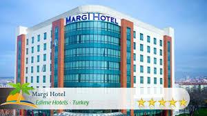 the margi hotel margi hotel edirne hotels turkey youtube