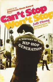 can u0027t stop won u0027t stop a history of the hip hop generation jeff