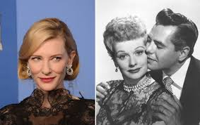 lucille ball biopic cate blanchett to play u0027lucy u0027 in new aaron