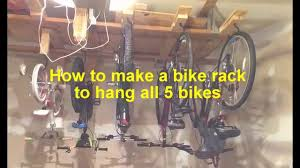 Bike Hanger Ceiling by How To Make A Bike Rack To Hang All 5 Cicycles On A Garage
