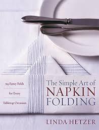 setting the table book best napkin folding books for elegant table setting full home living