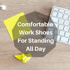 Most Comfortable Shoes For Women Standing All Day What Are The Best Women S Shoes For Standing All Day Style Guru